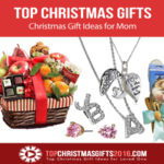 Best Christmas Gift Ideas for Mom 2019