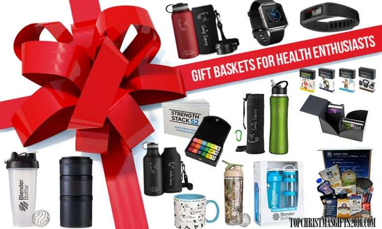 Gift Baskets For Health Enthusiasts 2018